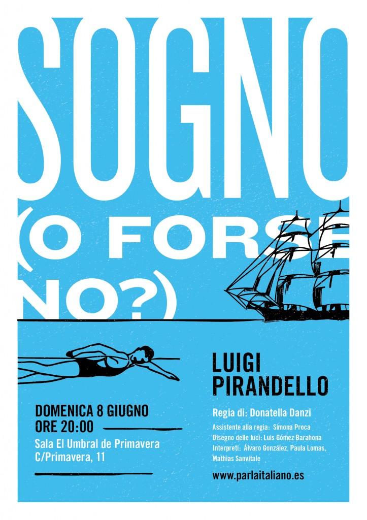 PARLA ITALIANO FACENDO TEATRO SOGNO (O FORSE NO) DI LUIGI PIRANDELLO regia di DONATELLA DANZI poster di DONATELLA MADRIGAL DANZI
