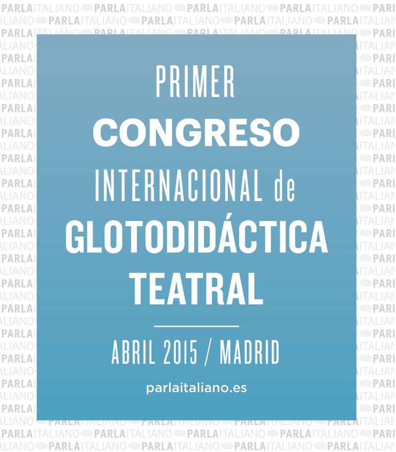 PARLA ITALIANO FACENDO TEATRO PRIMER CONGRESO INTERNACIONAL DE GLOTODIDÁCTICA TEATRAL EN ESPAÑA (POSTER DONATELLA MADRIGAL DANZI)